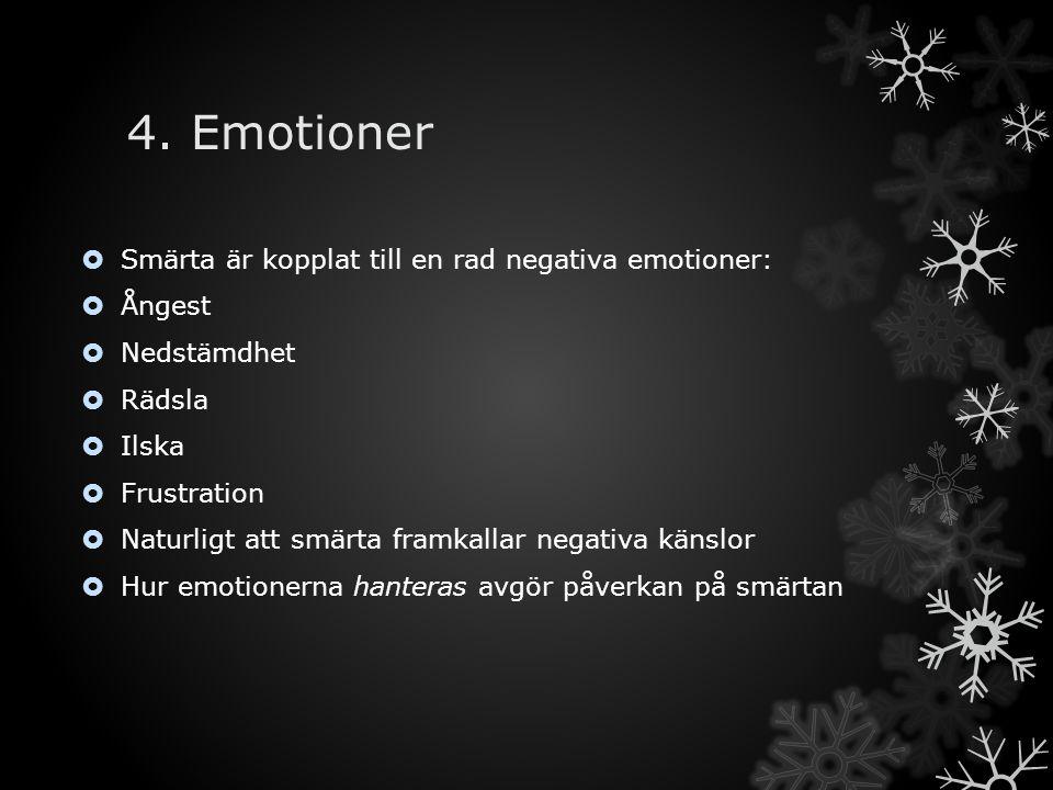 4. Emotioner Smärta är kopplat till en rad negativa emotioner: Ångest