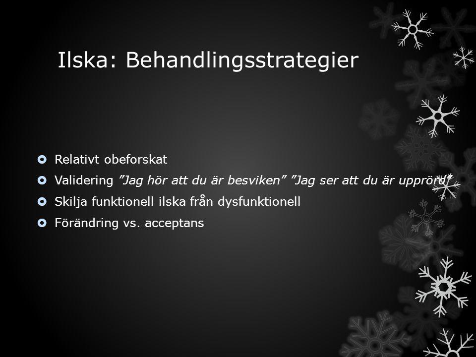 Ilska: Behandlingsstrategier