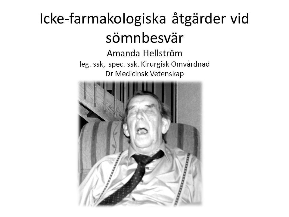 Icke-farmakologiska åtgärder vid sömnbesvär Amanda Hellström leg