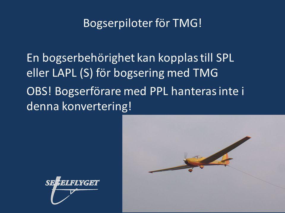 Bogserpiloter för TMG! En bogserbehörighet kan kopplas till SPL eller LAPL (S) för bogsering med TMG.