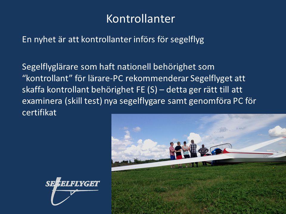 Kontrollanter En nyhet är att kontrollanter införs för segelflyg