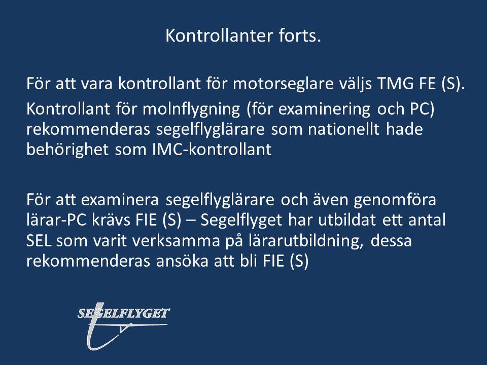 Kontrollanter forts. För att vara kontrollant för motorseglare väljs TMG FE (S).