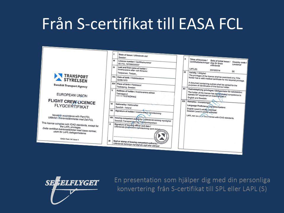 Från S-certifikat till EASA FCL