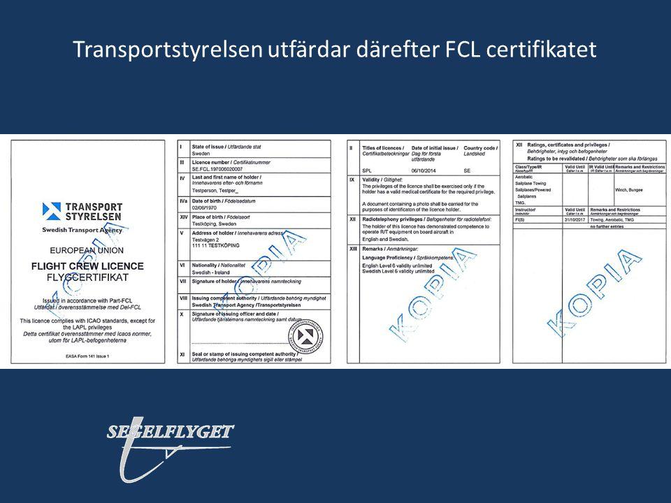 Transportstyrelsen utfärdar därefter FCL certifikatet
