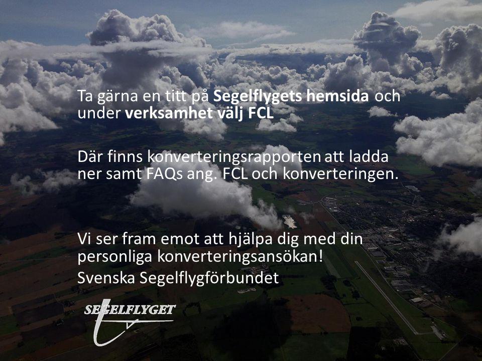 Ta gärna en titt på Segelflygets hemsida och under verksamhet välj FCL