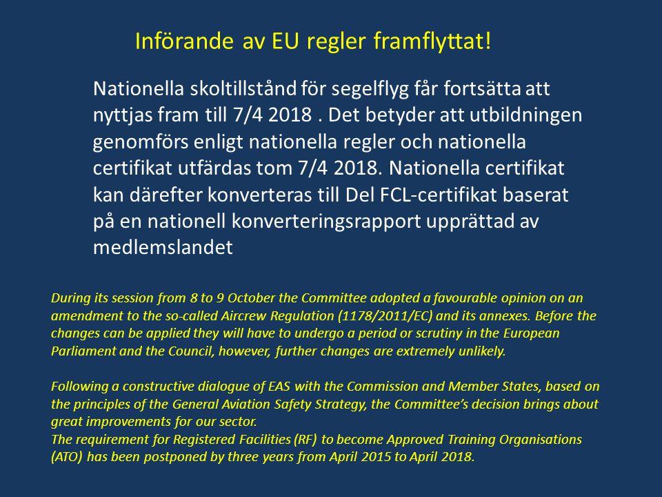 Införande av EU regler framflyttat!