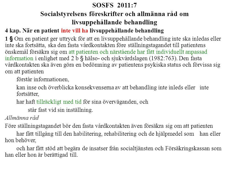 SOSFS 2011:7 Socialstyrelsens föreskrifter och allmänna råd om livsuppehållande behandling