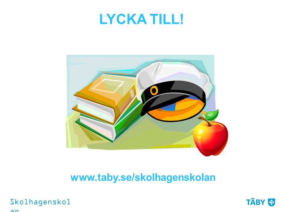 LYCKA TILL! www.taby.se/skolhagenskolan Skolhagenskolan