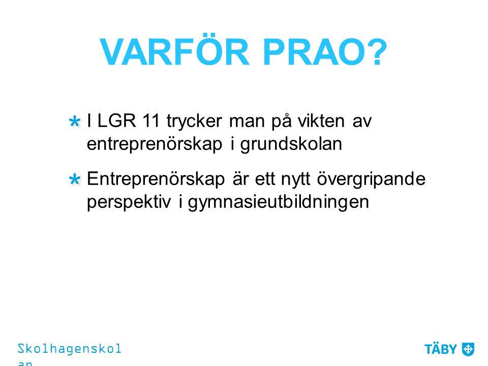 VARFÖR PRAO I LGR 11 trycker man på vikten av entreprenörskap i grundskolan.