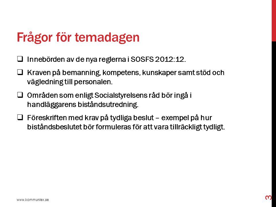 Frågor för temadagen Innebörden av de nya reglerna i SOSFS 2012:12.