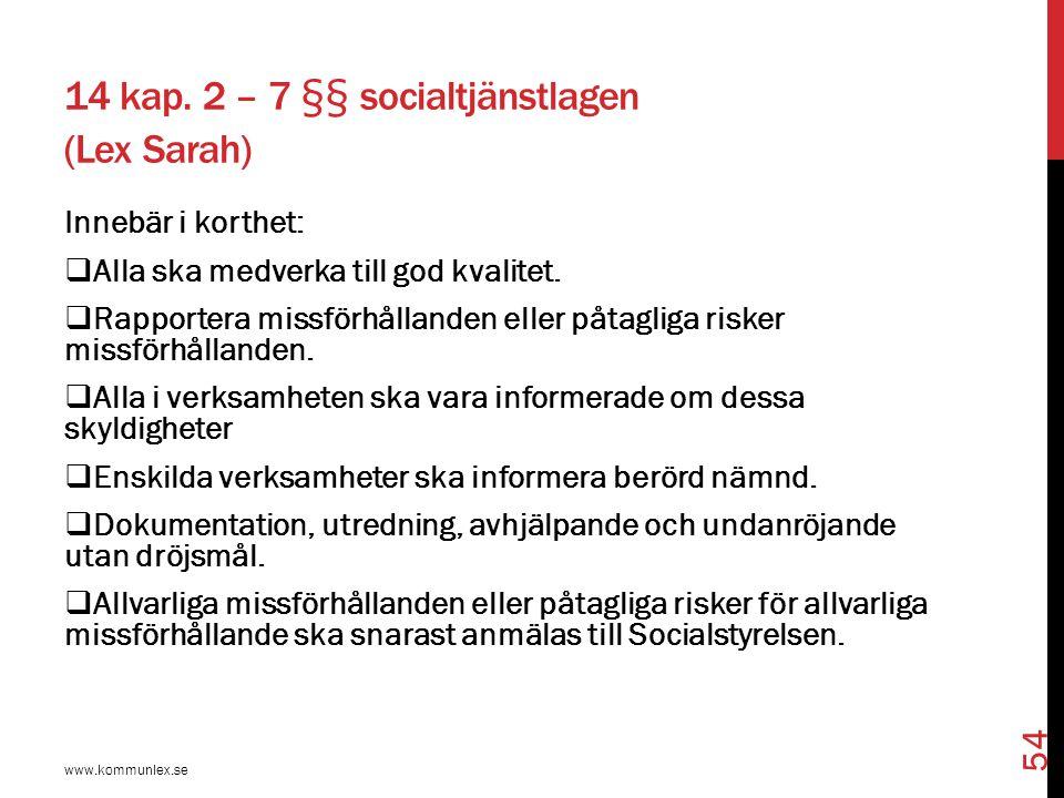 14 kap. 2 – 7 §§ socialtjänstlagen (Lex Sarah)