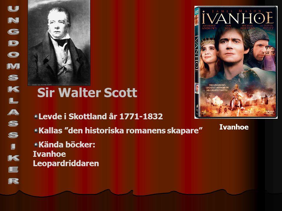 UNGDOMSKLASSIKER Sir Walter Scott Levde i Skottland år 1771-1832