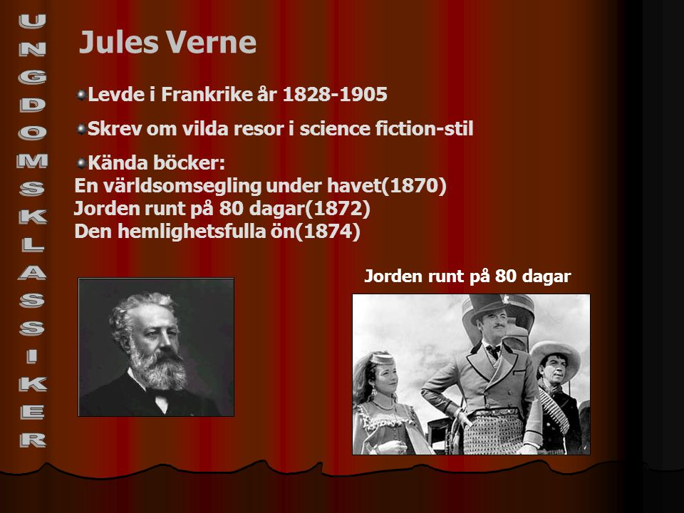 UNGDOMSKLASSIKER Jules Verne Levde i Frankrike år 1828-1905