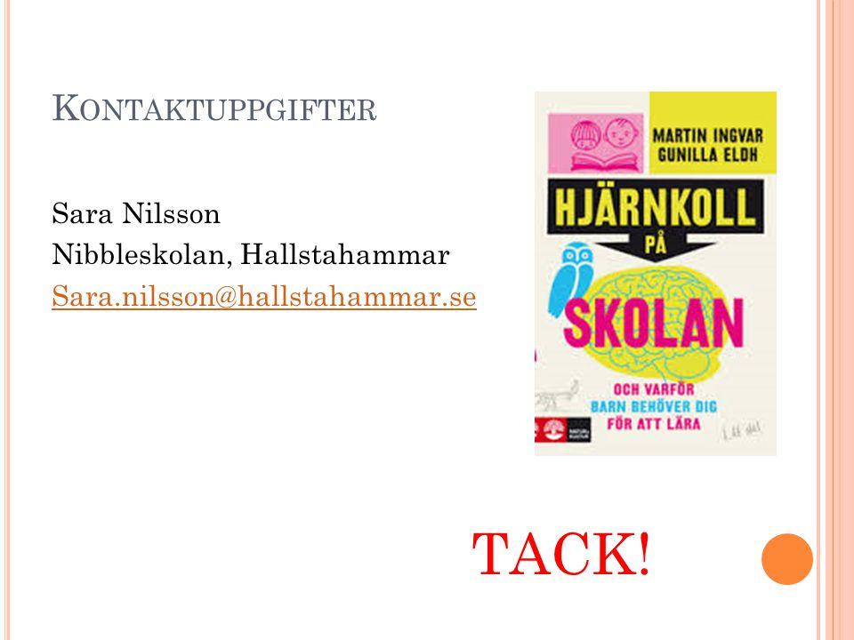 TACK! Kontaktuppgifter Sara Nilsson Nibbleskolan, Hallstahammar