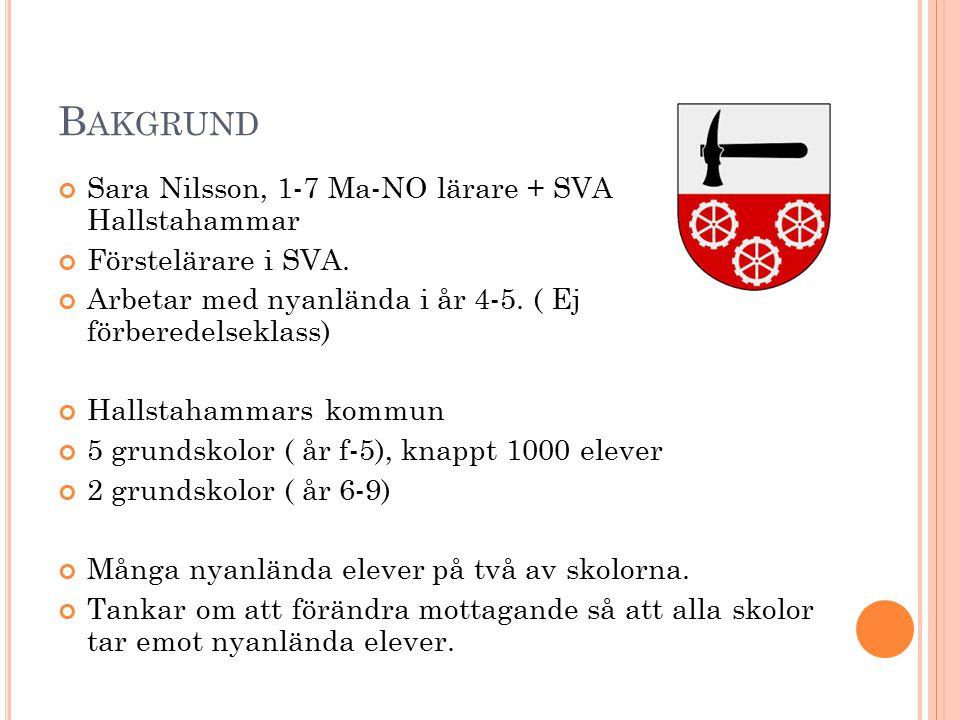 Bakgrund Sara Nilsson, 1-7 Ma-NO lärare + SVA Hallstahammar