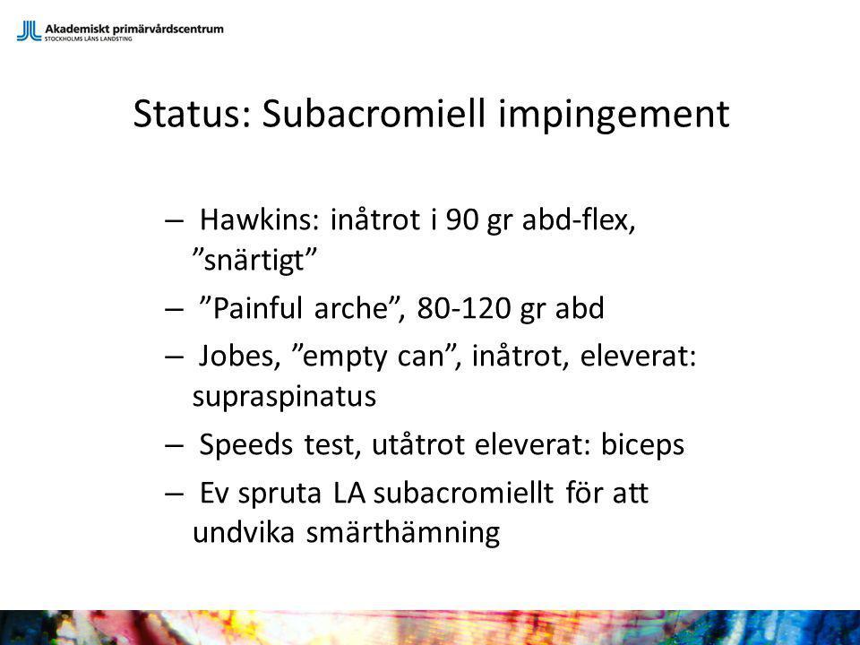 Status: Subacromiell impingement