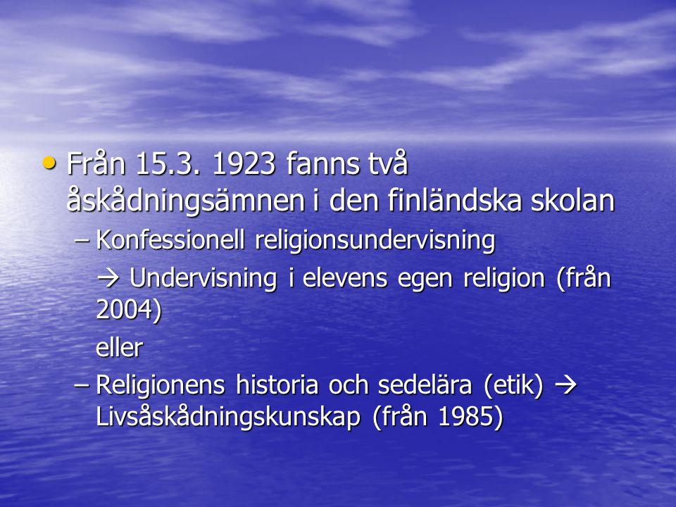 Från 15.3. 1923 fanns två åskådningsämnen i den finländska skolan