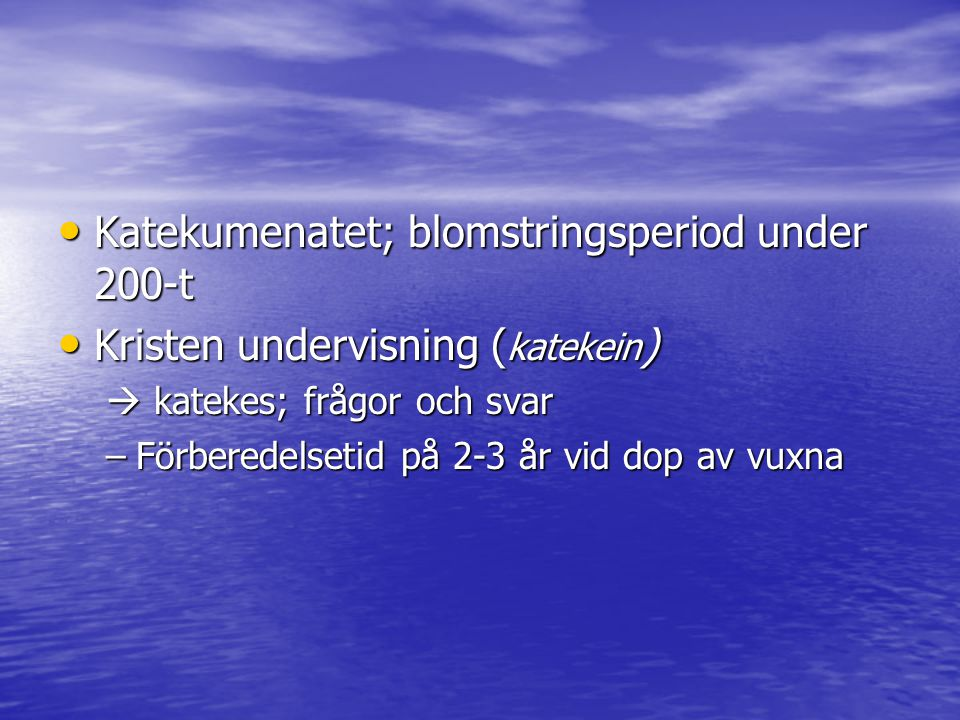 Katekumenatet; blomstringsperiod under 200-t