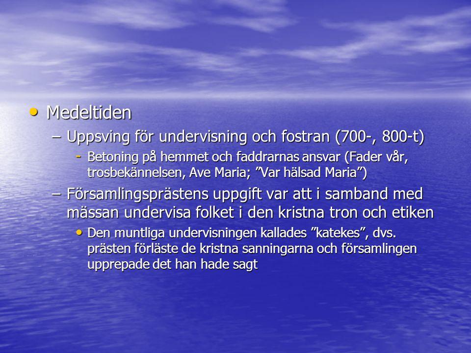Medeltiden Uppsving för undervisning och fostran (700-, 800-t)