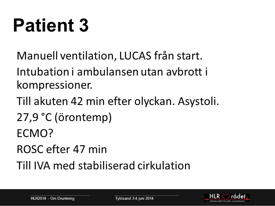 Patient 3 Manuell ventilation, LUCAS från start.