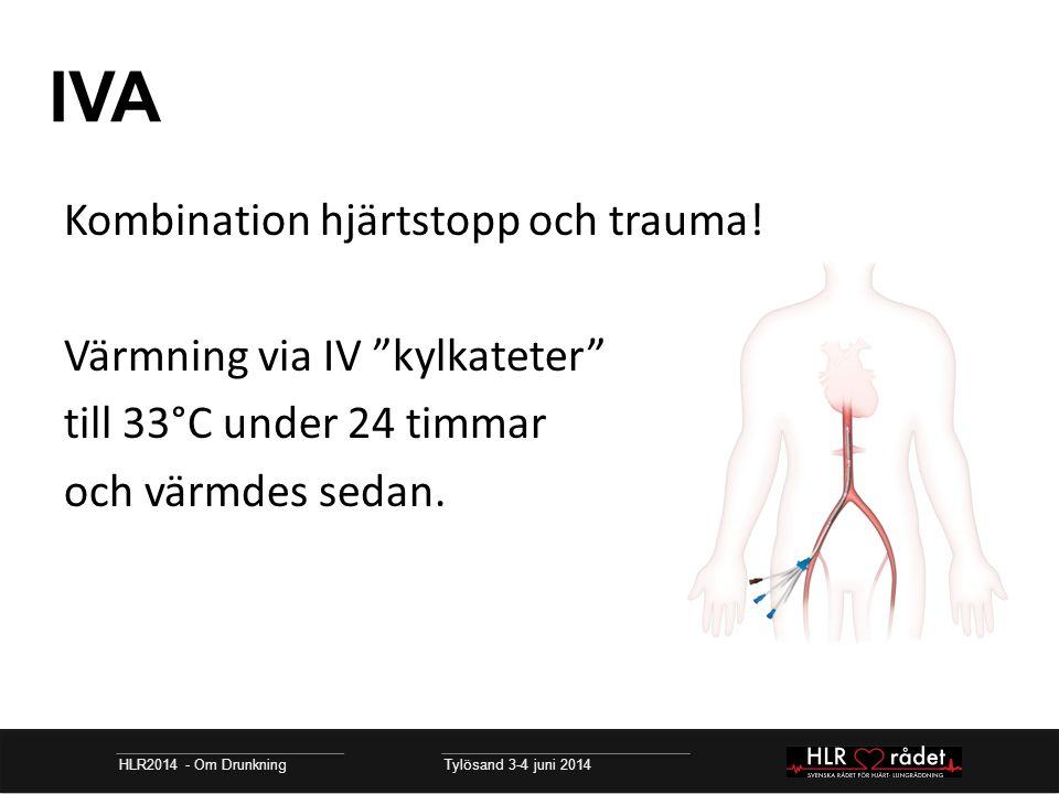 IVA Kombination hjärtstopp och trauma! Värmning via IV kylkateter