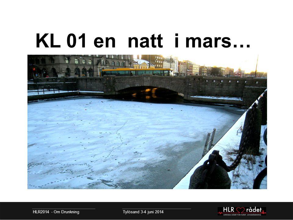 KL 01 en natt i mars… HLR2014 - Om Drunkning Tylösand 3-4 juni 2014