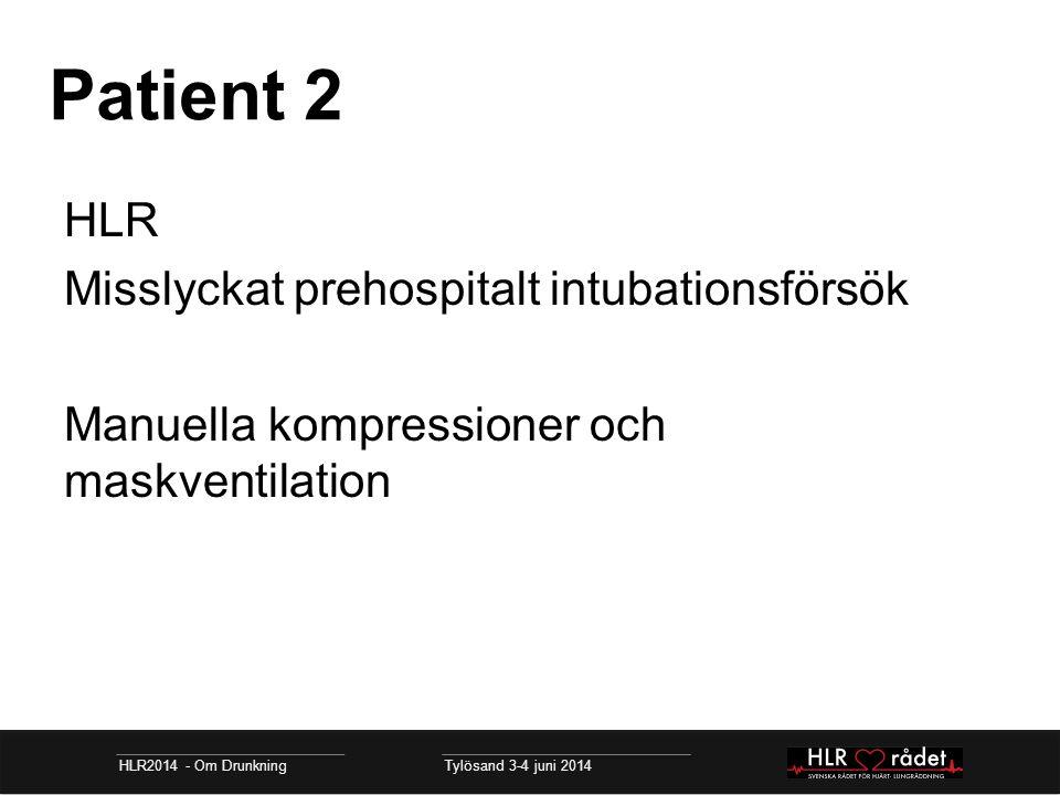 Patient 2 HLR Misslyckat prehospitalt intubationsförsök