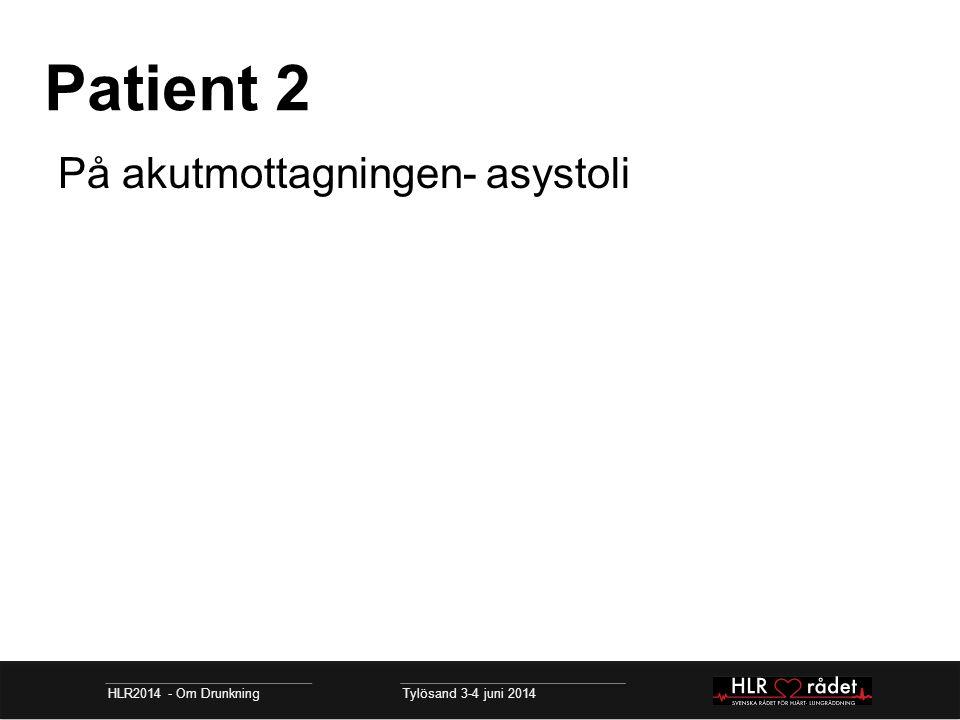 Patient 2 På akutmottagningen- asystoli
