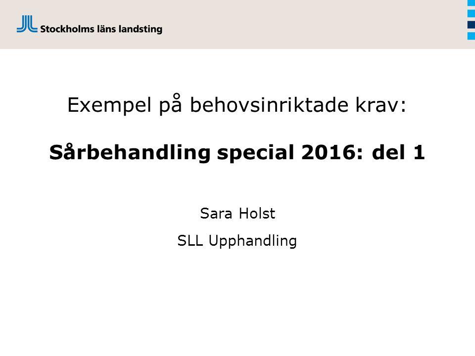 Exempel på behovsinriktade krav: Sårbehandling special 2016: del 1