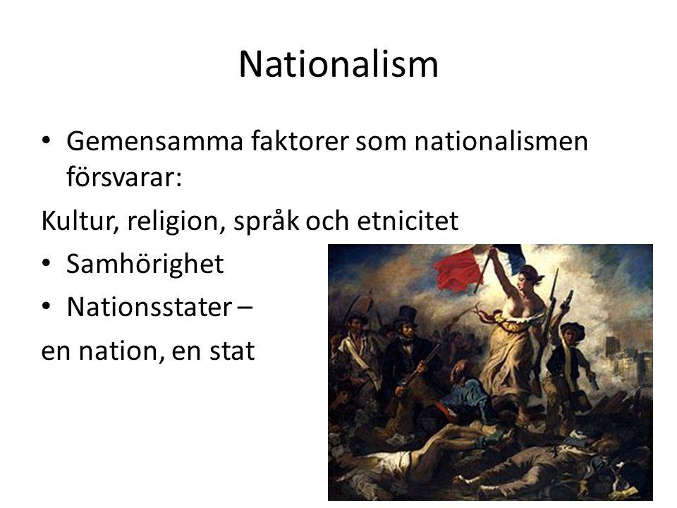 Nationalism Gemensamma faktorer som nationalismen försvarar: