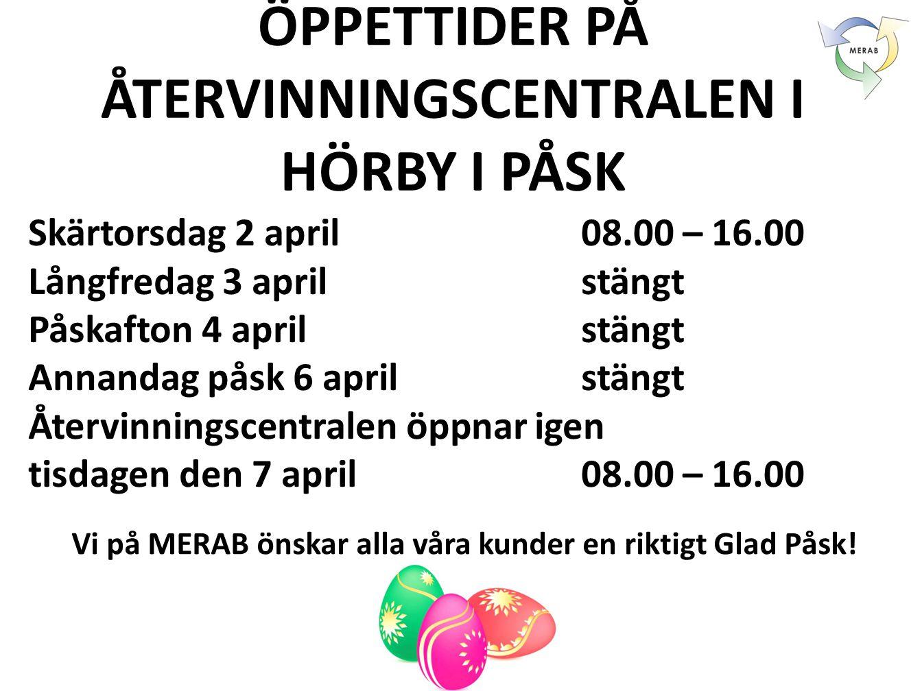 ÖPPETTIDER PÅ ÅTERVINNINGSCENTRALEN I HÖRBY I PÅSK