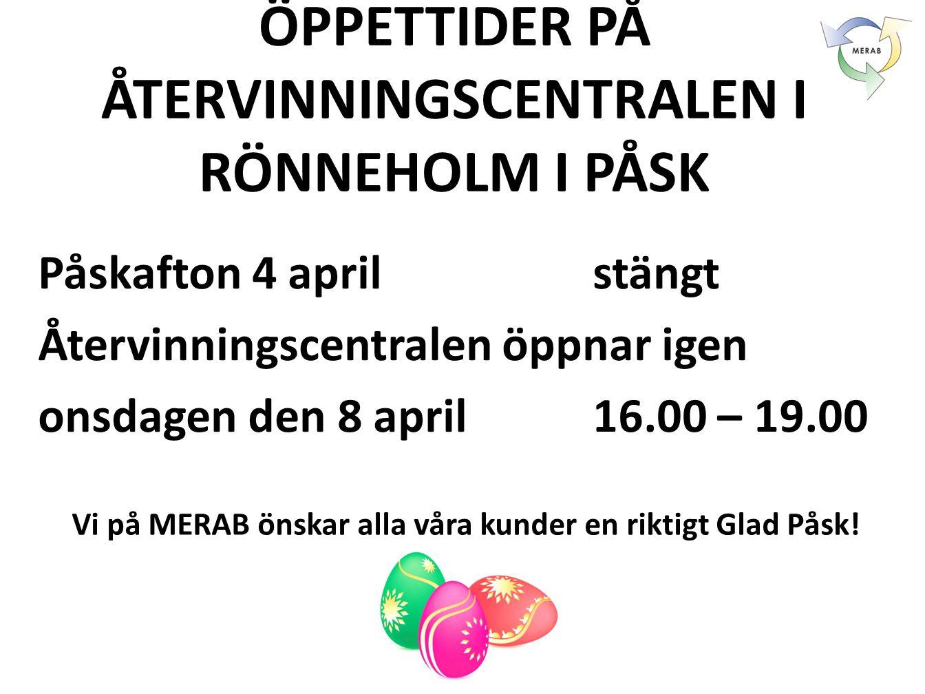 ÖPPETTIDER PÅ ÅTERVINNINGSCENTRALEN I RÖNNEHOLM I PÅSK
