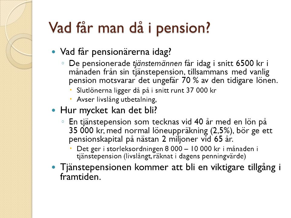 Vad får man då i pension Vad får pensionärerna idag