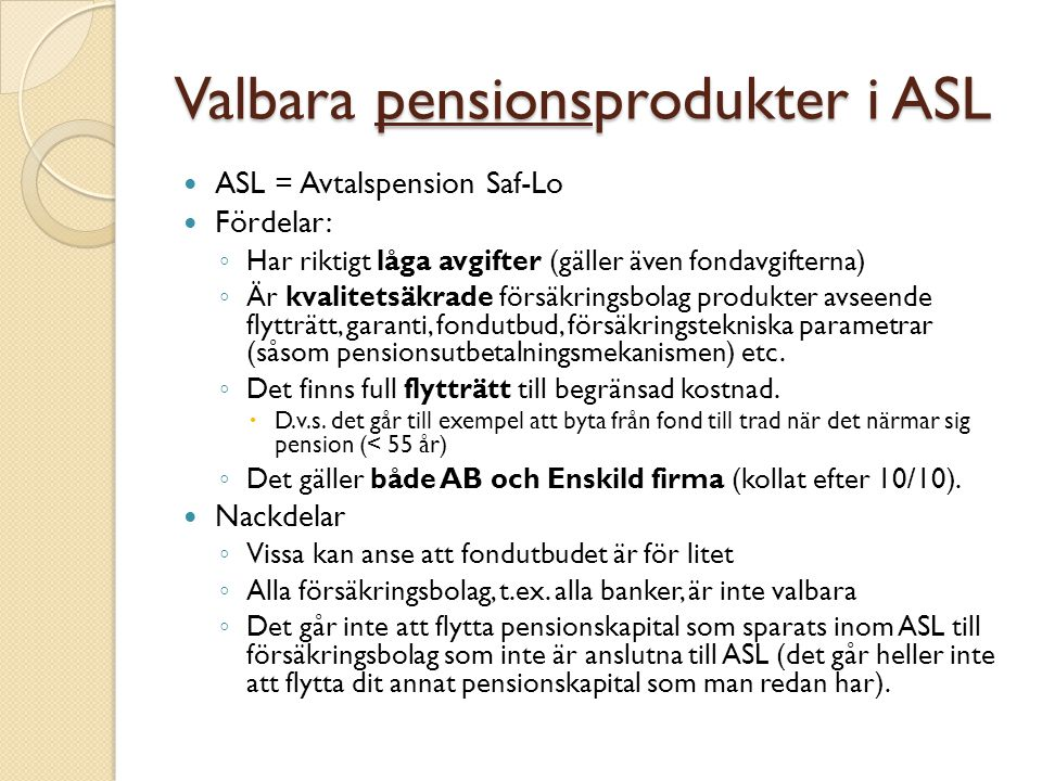 Valbara pensionsprodukter i ASL