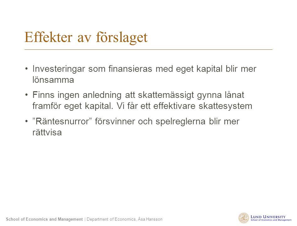 Effekter av förslaget Investeringar som finansieras med eget kapital blir mer lönsamma.