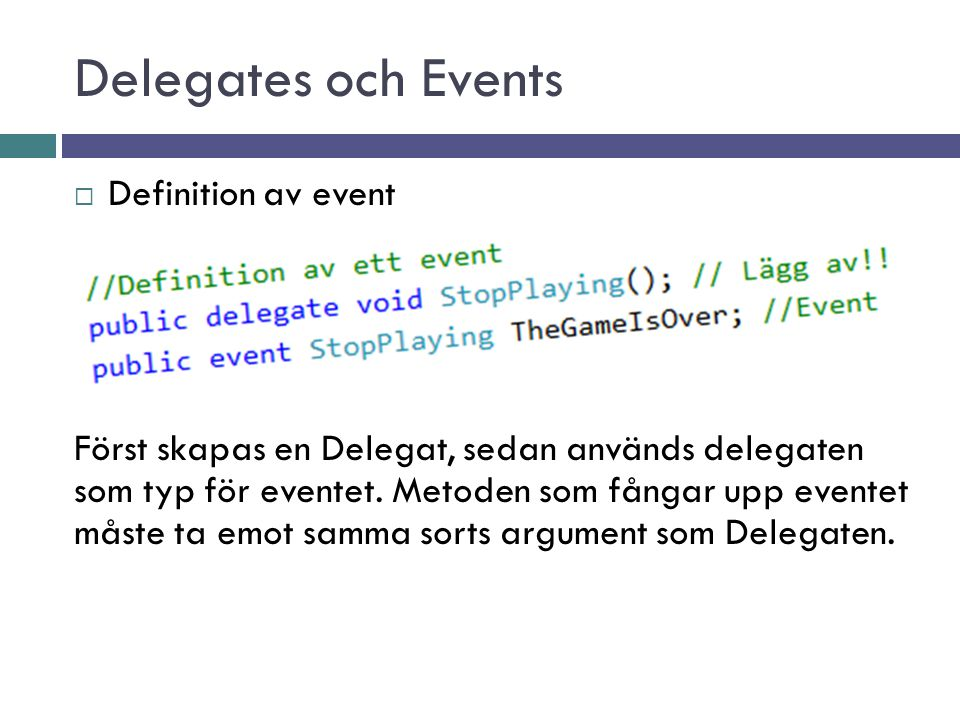 Delegates och Events Definition av event