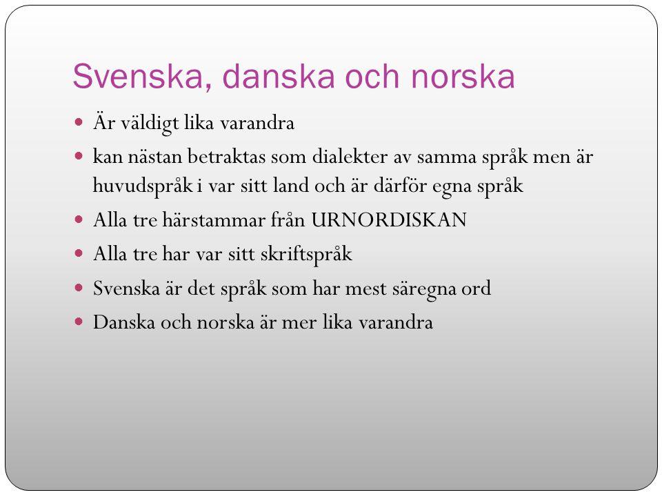 Svenska, danska och norska