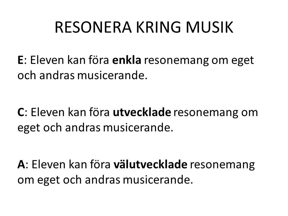 RESONERA KRING MUSIK E: Eleven kan föra enkla resonemang om eget och andras musicerande.