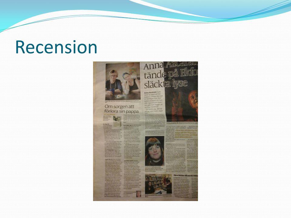 Recension Recension av teater, bok , film eller dylikt.