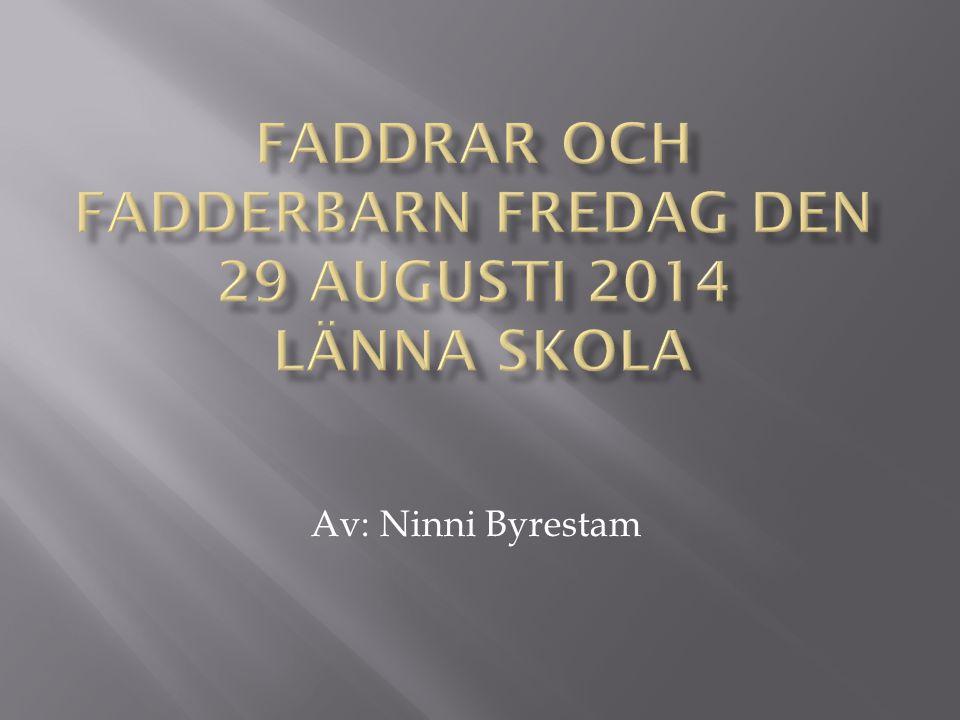 Faddrar och fadderbarn fredag den 29 augusti 2014 länna skola