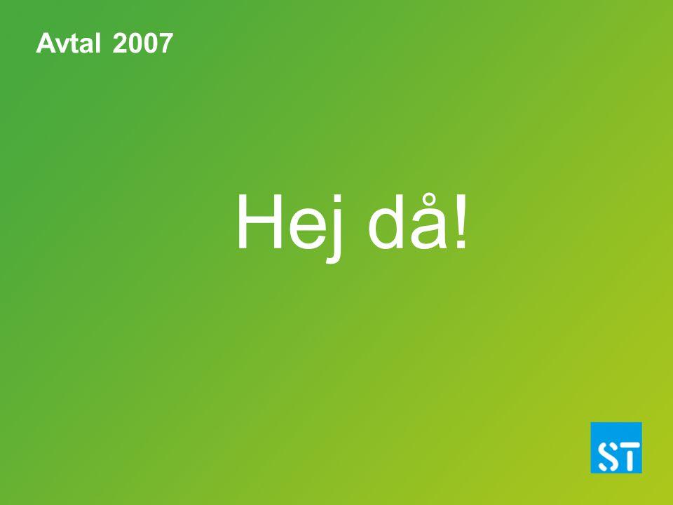 Avtal 2007 Hej då!