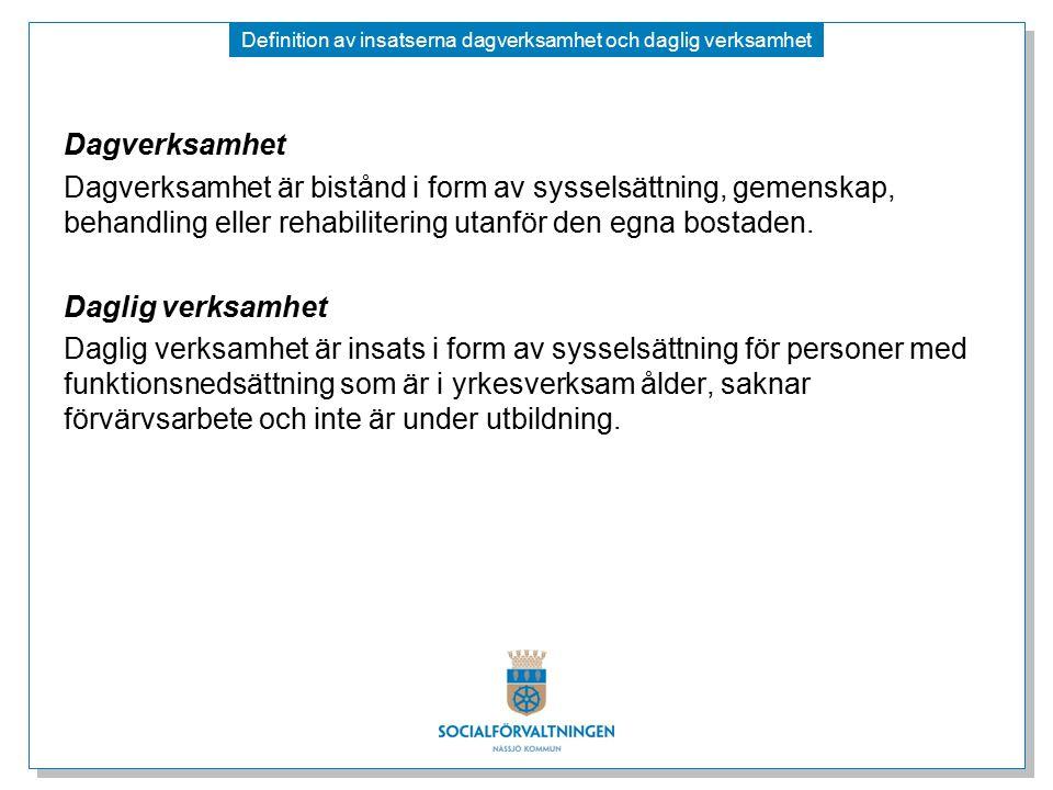 Definition av insatserna dagverksamhet och daglig verksamhet
