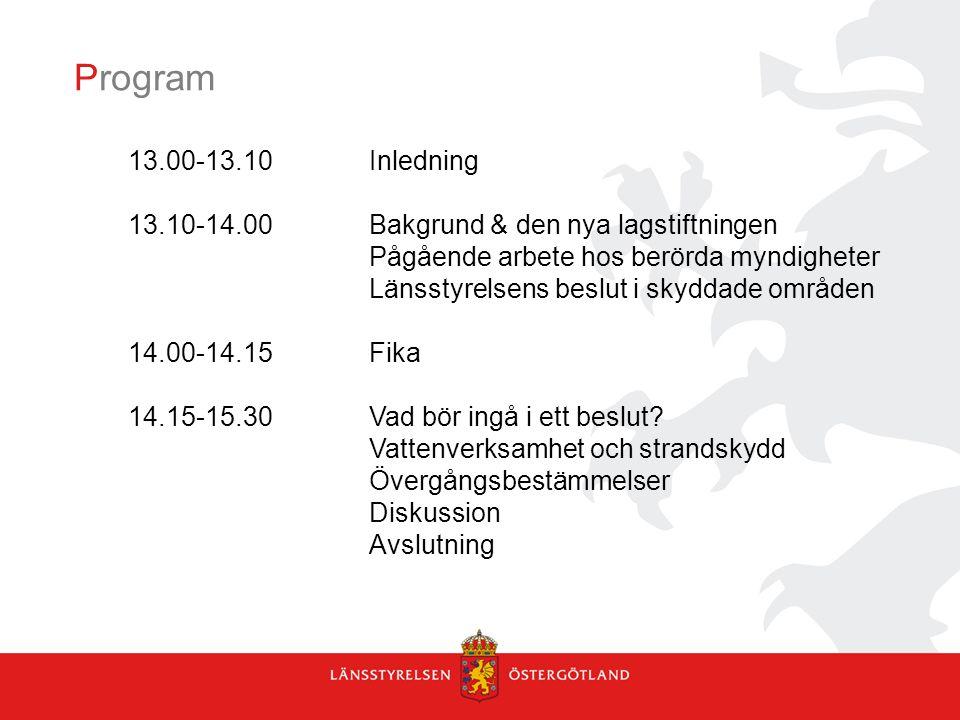 Program 13.00-13.10 Inledning. 13.10-14.00 Bakgrund & den nya lagstiftningen. Pågående arbete hos berörda myndigheter.