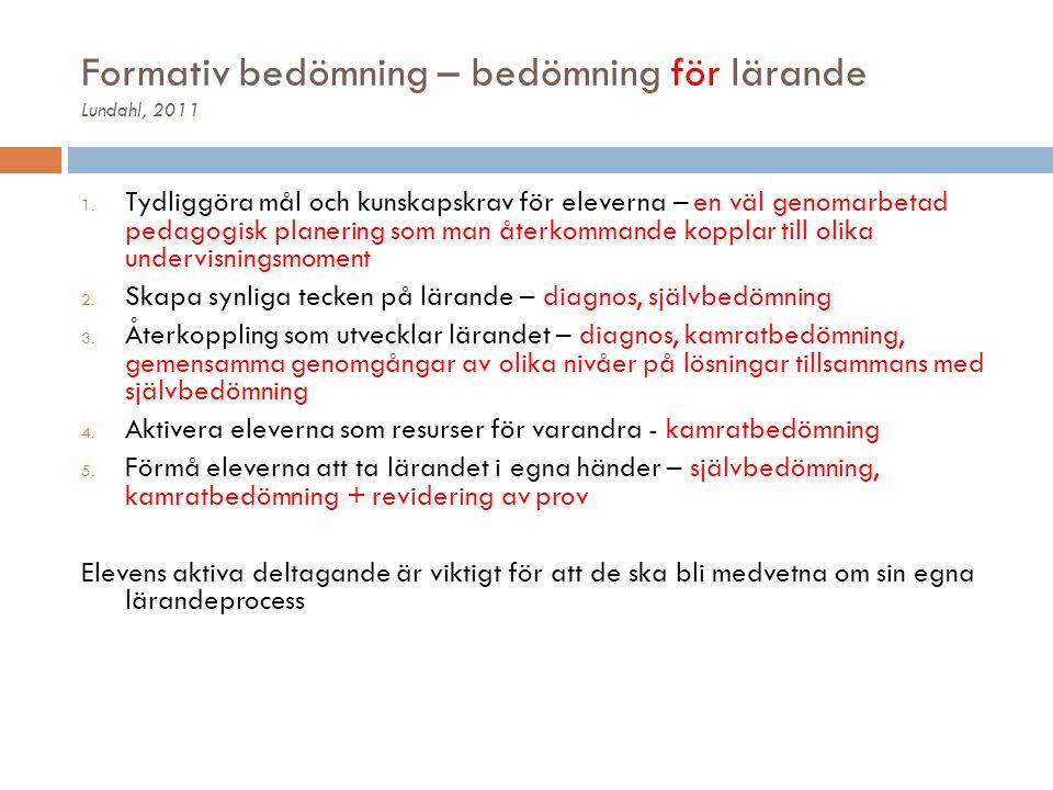 Formativ bedömning – bedömning för lärande Lundahl, 2011