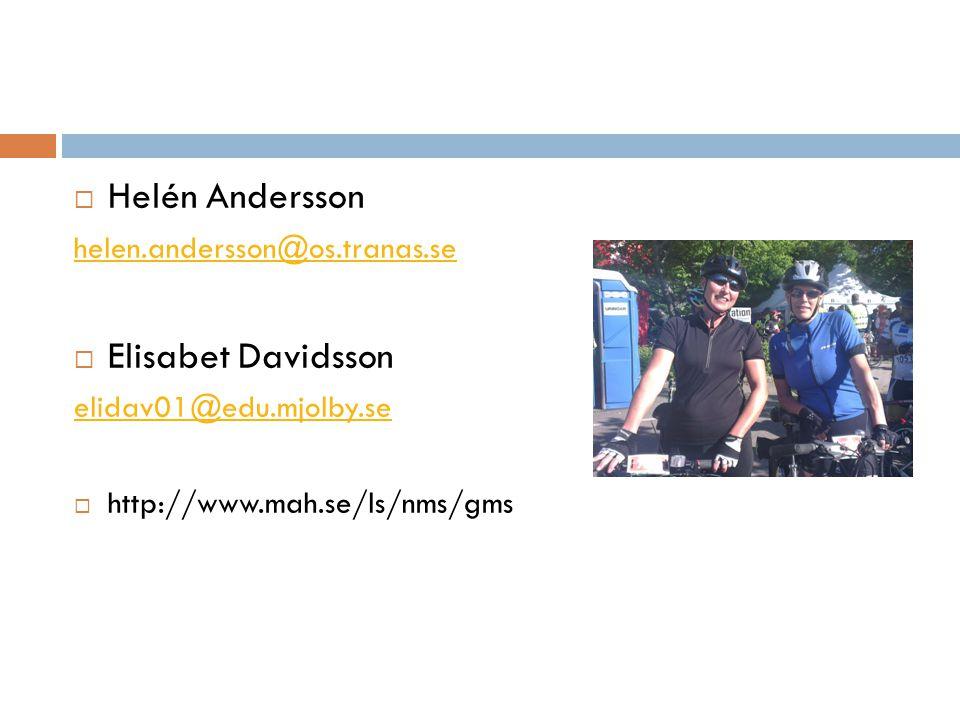 Helén Andersson Elisabet Davidsson helen.andersson@os.tranas.se