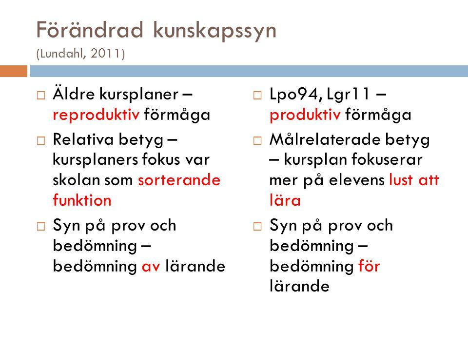 Förändrad kunskapssyn (Lundahl, 2011)