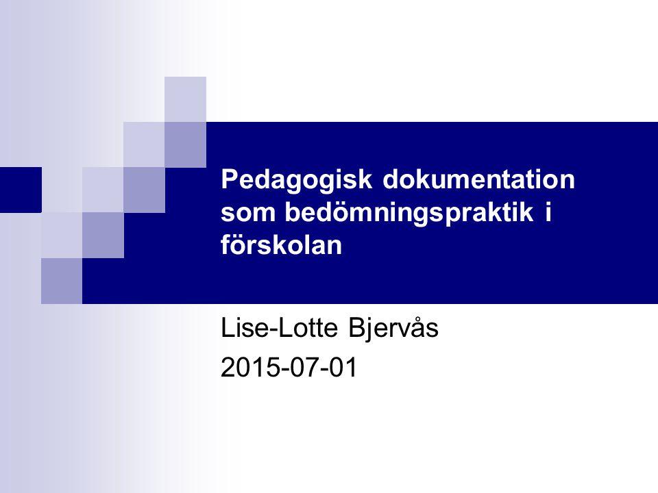 Pedagogisk dokumentation som bedömningspraktik i förskolan