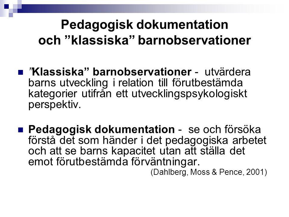 Pedagogisk dokumentation och klassiska barnobservationer