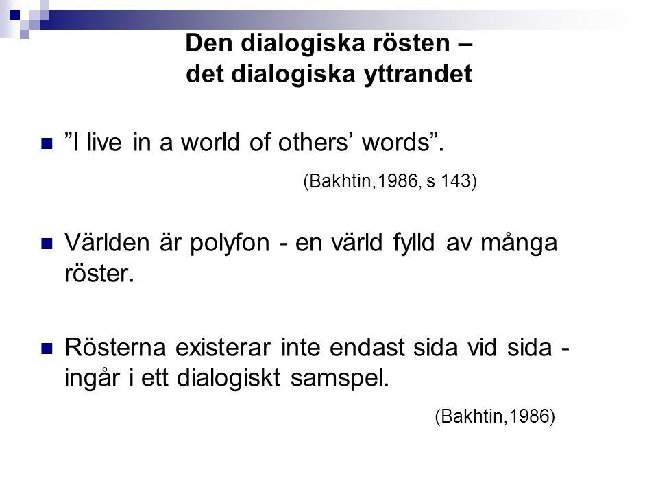 Den dialogiska rösten – det dialogiska yttrandet