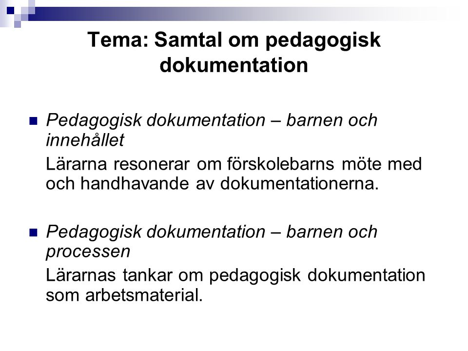 Tema: Samtal om pedagogisk dokumentation